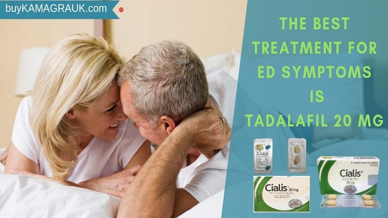 The Best Treatment for ED Symptoms is Tadalafil 20mg