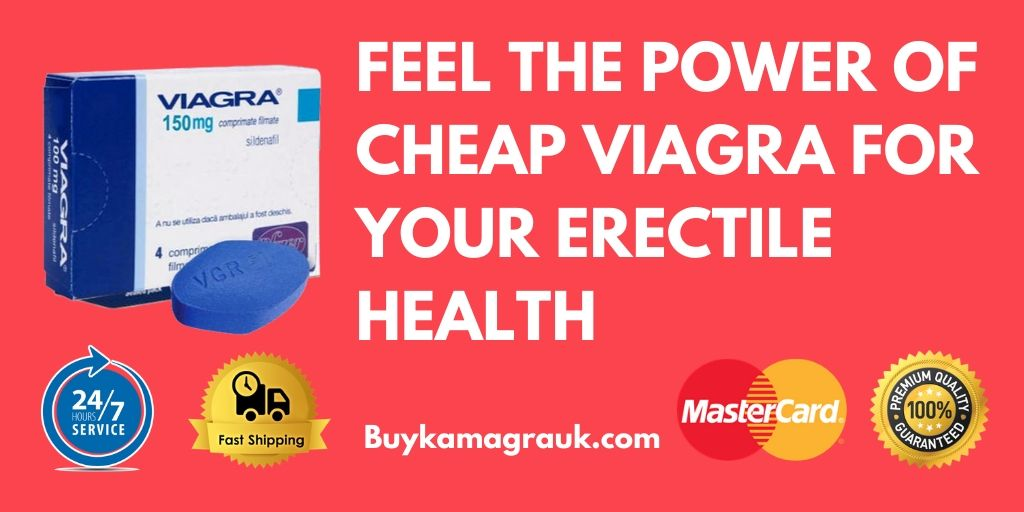Feel the Power of Cheap Viagra for Your Erectile Health
