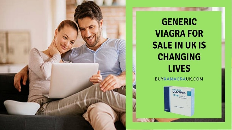 Generic Viagra for Sale in the UK is Changing Lives