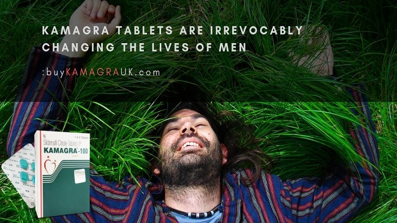 Kamagra Tablets Are Irrevocably Changing the Lives of Men