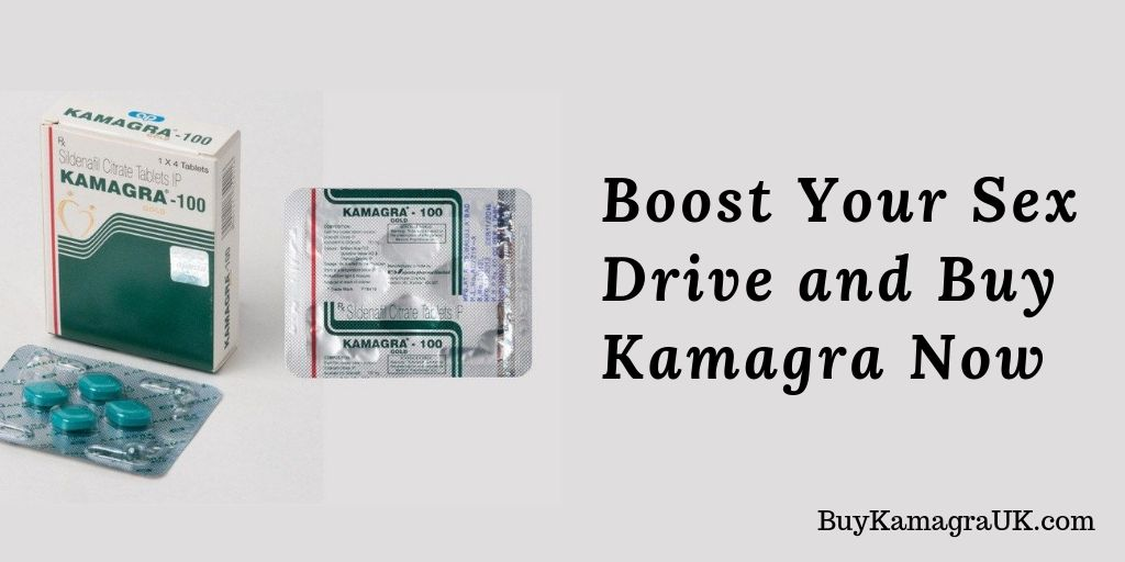 Boost Your Sex Drive and Buy Kamagra Now