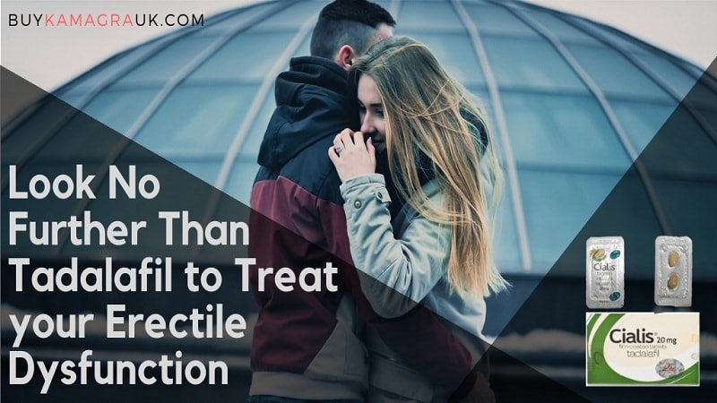 Look No Further Than Tadalafil to Treat your Erectile Dysfunction