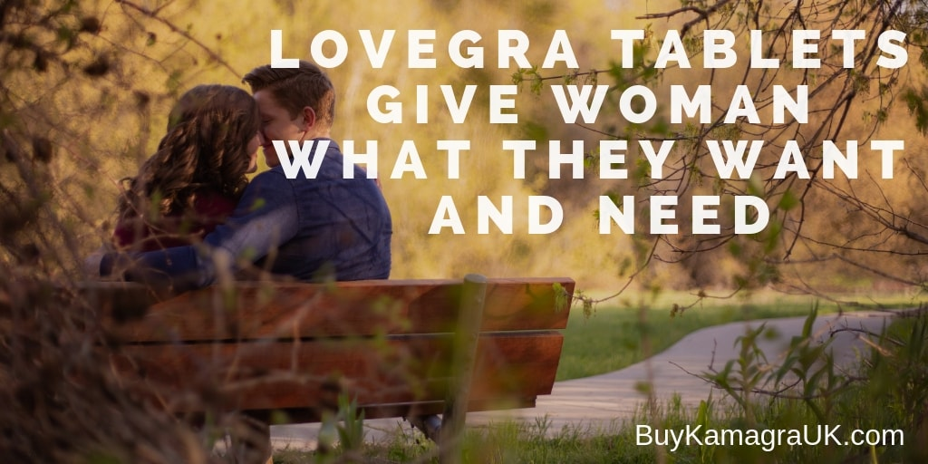 Lovegra Tablets Give Woman What They Want and Need