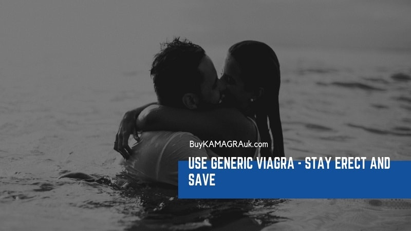 Generic Viagra in the UK to Stay Erect and Save