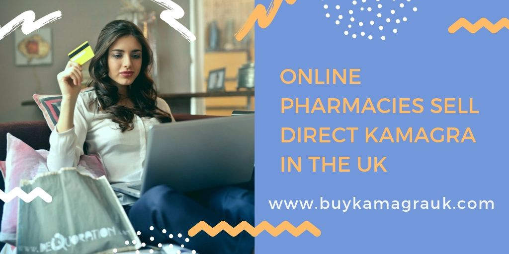 Online Pharmacies Sell Direct Kamagra in the UK