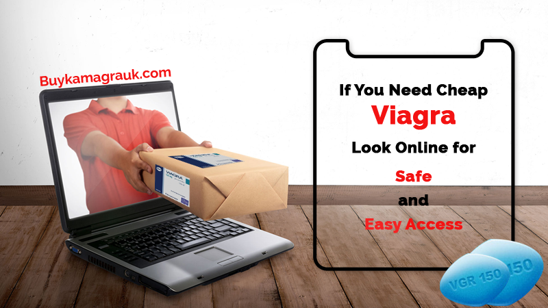 If you Need Cheap Viagra, Look Online for Safe and Easy Access