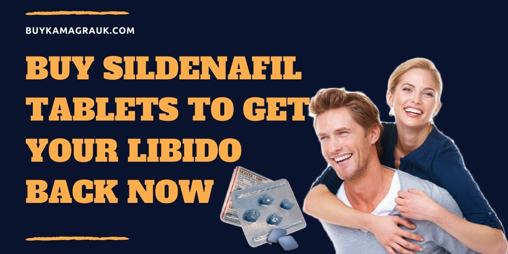 Get Your Hands on Sildenafil Tablets for Improved Erectile Functioning