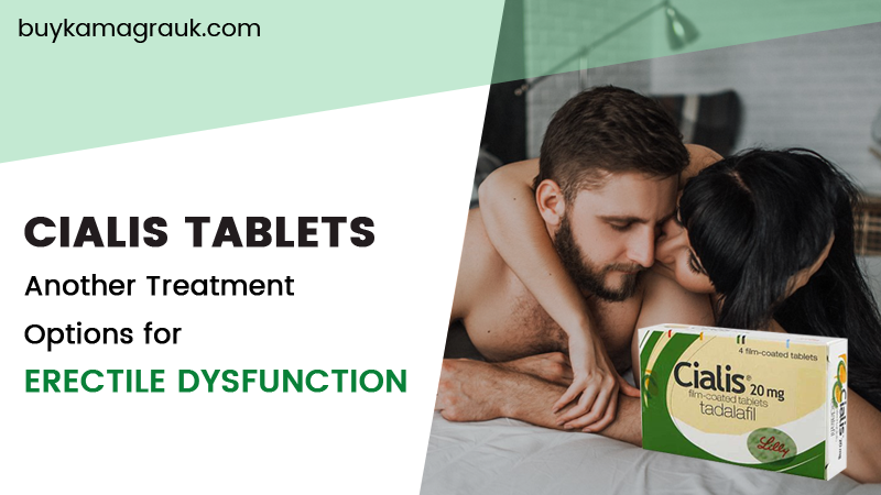 Cialis Tablets and Other Treatment Options for Erectile Dysfunction