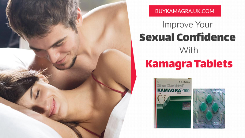 Improve Your Sexual Confidence with Kamagra Tablets