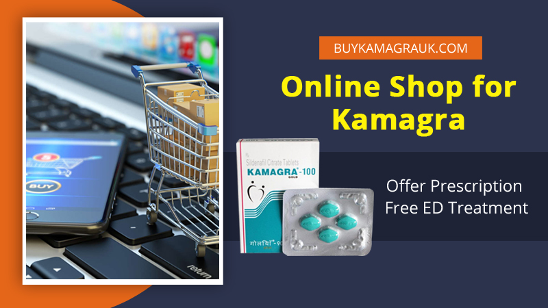 Shop for Kamagra UK Online Pharmacies Offer Prescription Free Treatment