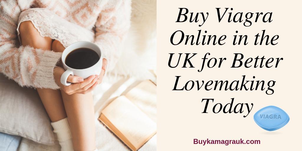 Buy Viagra Online in the UK for Better Lovemaking Today